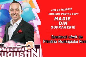 Primăria municipiului Roman vă invită luni, 1 iunie, de Ziua Copilului, la un spectacol de magie online