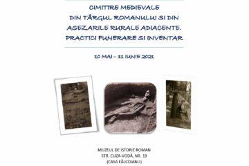 """Expoziție, la Roman: """"Cimitire medievale din târgul Romanului și din așezările rurale adiacente"""""""